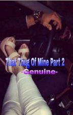 That Thug Of Mine {Sequel} by -Genuine-