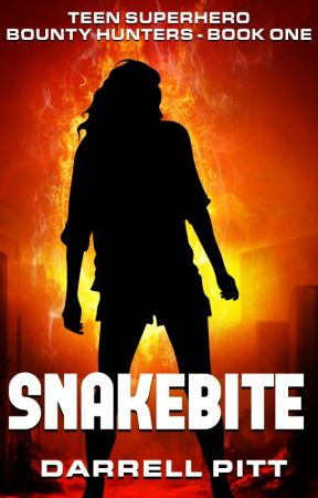 Snakebite (Teen Superhero Bounty Hunters Book One) by Darrell_Pitt