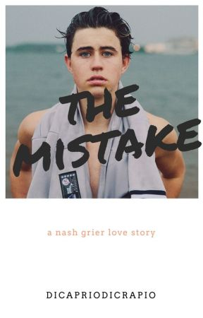 the mistake / nash grier by dicapriodicrapio