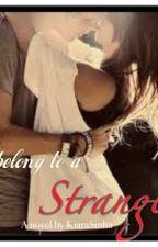 I Belong to a Stranger by Ciala_Mae