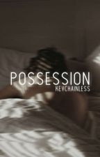 possession | MxM by keychainless