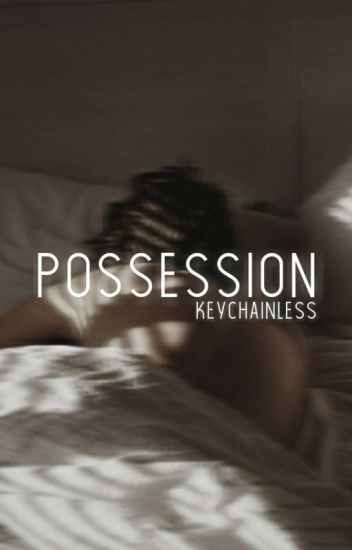 possession | boy x boy