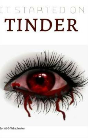 Started On Tinder (Slow Updates) by 666-WINCHESTER