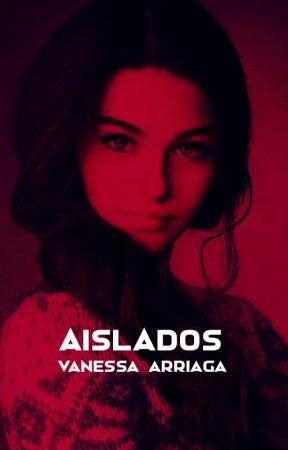 Aislados ► by Vanessa_11Arriaga