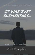 It was just ELEMENTARY... by CeciliaPerazaArias
