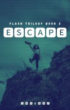 Escape | Flash Trilogy 3 by CreativeGloworms