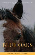 Blue Oaks by Ellie__Rodgers