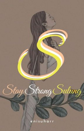Stay Strong Sulung by enisuharr