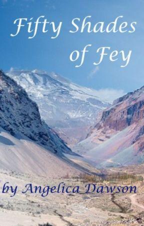 Fifty Shades of Fey by AuthorAngelicaDawson