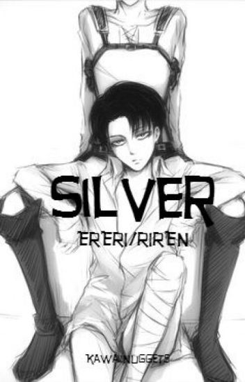 Silver {ERERI/RIREN}