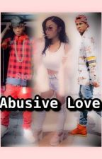 Abusive Love by TaylorAnijah