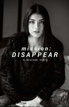 Mission Disappear : Adixisonstory by jungshiozzy