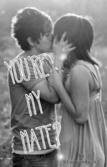 You're My Mate?