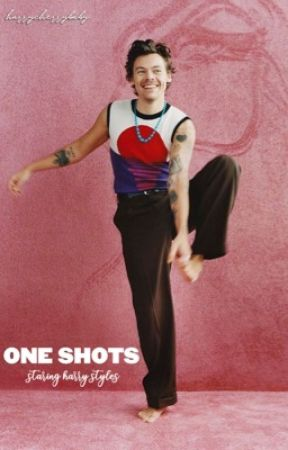One shots - Harry Styles  by harrycherrybaby