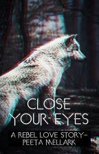 Close Your Eyes- Peeta Mellark by ZoeK116