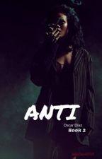 ANTI (2) - Oscar Diaz  by kekeCece1705