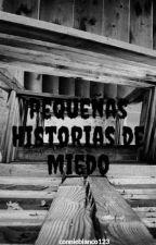 Pequeñas Historias de Miedo by ConnieBlanco_123