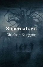 Supernatural Chicken Nuggets by Drenette__