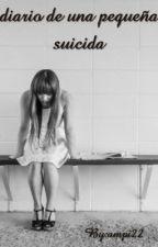 Diario de una pequeña suicida #Wattys2015 by ampi22