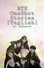 BTS OneShot Stories [Taglish] by AzThae30