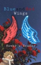 Blue and Red Wings (Hawks x Reader) by BobaTheWeeb