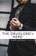 The Druglord's nerd  by toxic_girl2002