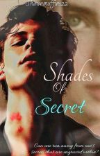 SHADES OF SECRET | FANFICTION by Shawnmuffin122