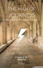 Harry Potter: The Man of Journeys (Harry Potter FanFic) by OriginalAnya