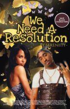 We Need A Resolution || Aaliyah x Tupac  by sereniity-