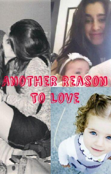 Another Reason To Love (Camren)