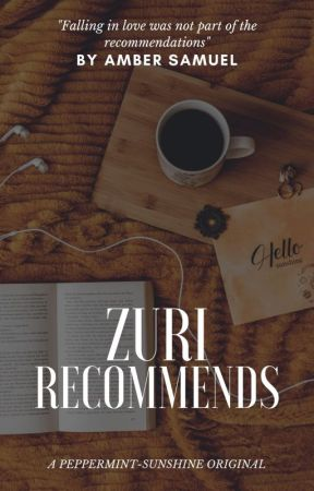 Zuri Recommends (Coming 2021) by AmethystAmber87