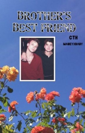 Brother's Best Friend // cth  by mabeyxbaby