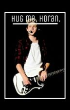 Hug me, Horan. by needniall