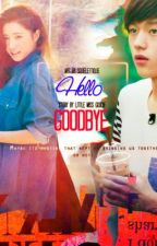 Hello and Goodbye by littlemissgoodie