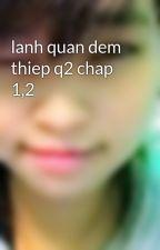 lanh quan dem thiep q2 chap 1,2 by meo151293
