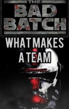 What makes a team (bad batch X OC) by truth_or_dare_queen