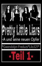 PRETTY LITTLE LIARS -A- und seine neuen Opfer by Gwendolyn-Freduzs
