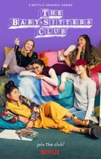 The Babysitters club one shots.  by Danelle272