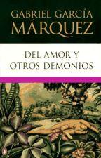 Del Amor Y Otros Demonios [Resumen] by malejapp24