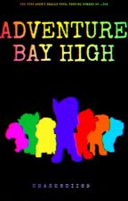 Adventure Bay High by CHASEBOII69