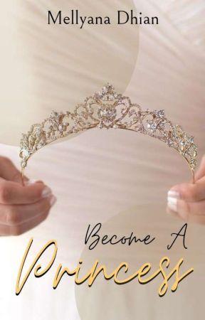 Become A Princess by Mellyana21