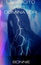 L'Esercito dei Dominatori by S-Bonnie