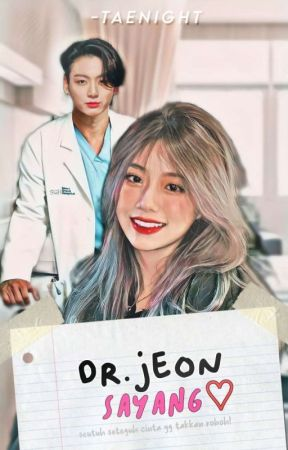 [√] Dr.Jeon, Sayang ! | 정국 by -TAENIGHT