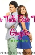 Never Talk Back To A Gangster(TBYD 2) by pwncssewicka