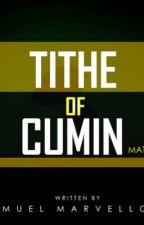 Tithe of cumin  by Mavysam