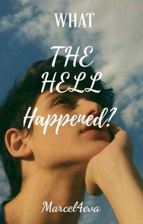 What the hell happened?[BxB] Only On Dreame! by Marcel4eva