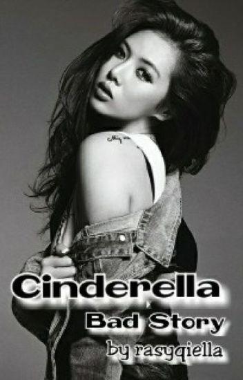 Cinderella BAD STORY