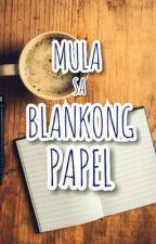 Mula Sa Blankong Papel by ccaammiillllee_