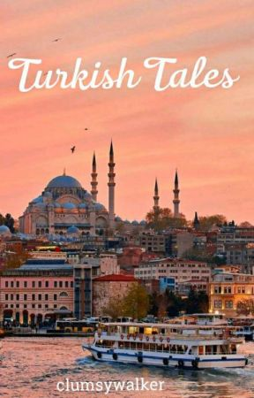 Turkish Tales by clumsywalker