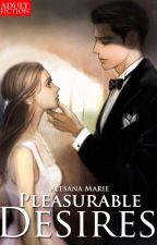 Pleasurable Desires by Alesana_Marie